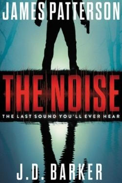 book cover The Noise by James Patterson and J. D. Barker