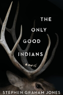 book cover The Only Good Indians by Stephen Graham Jones