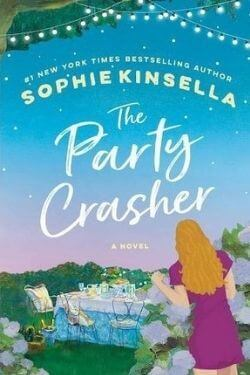 book cover The Party Crasher by Sophise Kinsella