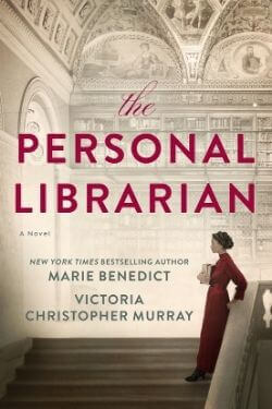 book cover The Personal Librarian by Marie Benedict and Victoria Christopher Murray