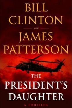 book cover The President's Daughter by Bill Clinton and James Patterson