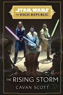 book cover Star Wars: The Rising Storm by Cavan Scott