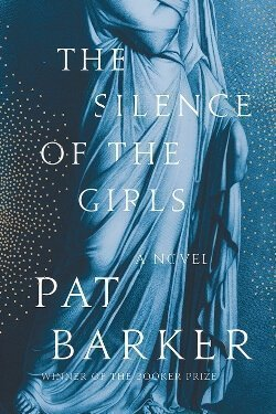 book cover The Silence of the Girls by Pat Barker