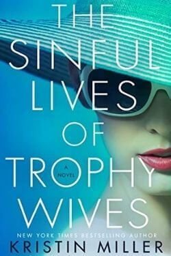 book cover The Sinful Lives of Trophy Wives by Kristin Miller