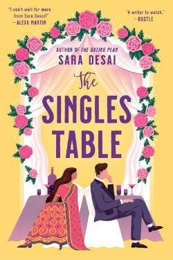 book cover The Singles Table by Sara Desai