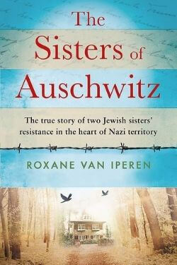 book cover The Sisters of Auschwitz by Roxane Van Iperen