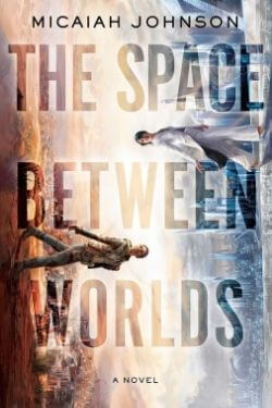 book cover The Space Between Worlds by Michael Johnson