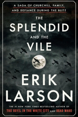 book cover The Splendid and the Vile by Erik Larson