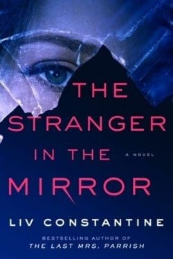 book cover The Stranger in the Mirror by Liv Constantine