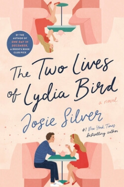 book cover The Two Lives of Lydia Bird by Josie Silver