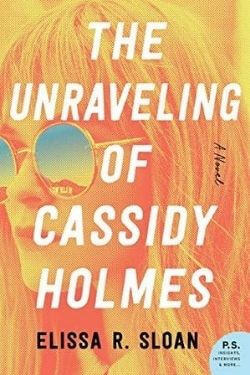 book cover The Unraveling of Cassidy Holmes by Elissa R. Sloan
