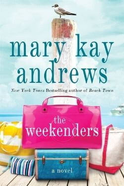 book cover The Weekenders by Mary Kay Andrews