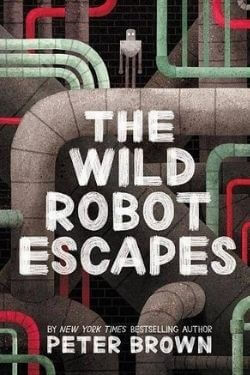 book cover The Wild Robot Escapes by Peter Brown