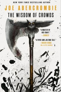 book cover The Wisdom of Crowds by Joe Abercrombie