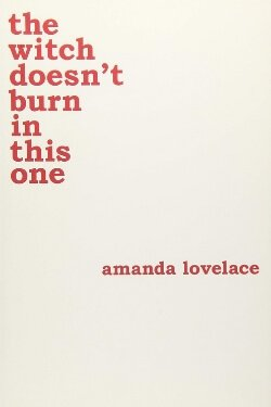 book cover The Witch Doesn't Burn in This One by Amanda Lovelace