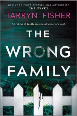 book cover The Wrong Family by Tarryn Fisher