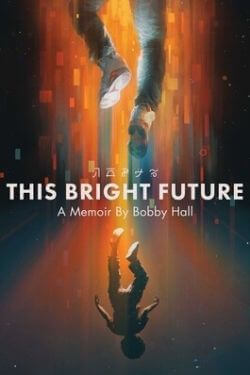 book cover This Bright Future by Bobby Hall