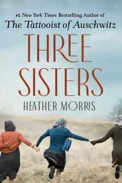 book cover Three Sisters by Heather Morris