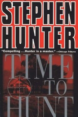 book cover Time to Hunt by Stephen Hunter