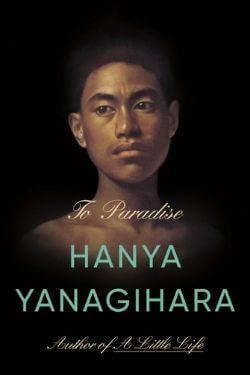 book cover To Paradise by Hanya Yanagihara
