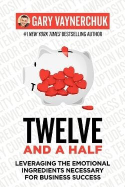 book cover Twelve and a Half by Gary Vaynerchuk