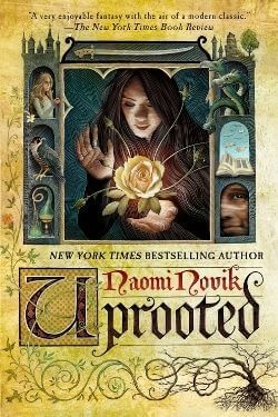 book cover Uprooted by Naomi Novik