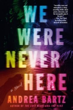 book cover We Were Never Here by Andrea Bartz