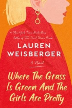 book cover Where the Grass is Green and the Girls Are Pretty by Lauren Weisberger