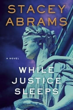 book cover While Justice Sleeps by Stacey Abrams