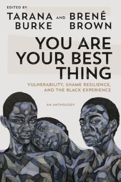 book cover You Are Your Best Thing Edited by Tarana Burke and Brene Brown