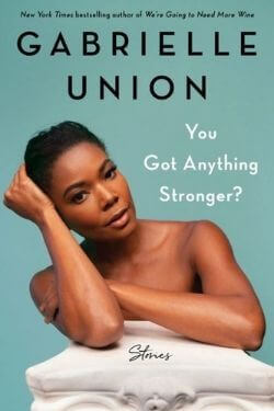 book cover You Got Anything Stronger? by Gabrielle Union