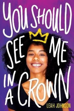 book cover You Should See Me in a Crown by Leah Johnson