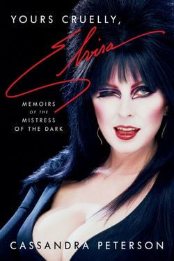 book cover Yours Cruelly, Elvira by Cassandra Peterson